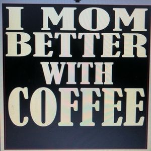 Made2order I Mom better with coffee shirt